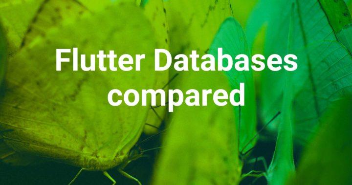 Flutter Databases Compared
